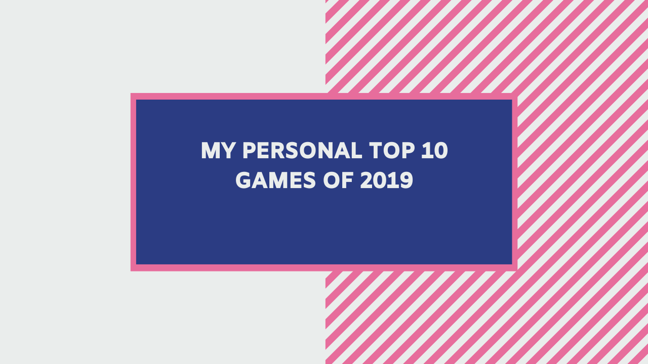 my personal top 10 games of 2019